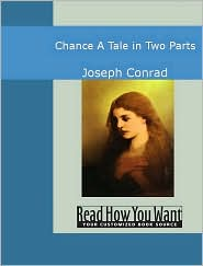 Joseph Conrad - Chance: A Tale In Two Parts
