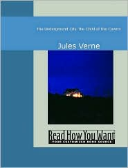 Jules Verne - The Underground City: The Child Of The Cavern
