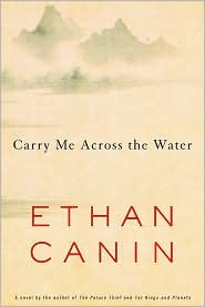 Ethan Canin - Carry Me Across the Water