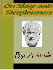 Aristotle - On Sleep and Sleeplessness - ARISTOTLE