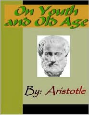 Aristotle - On Youth and Old Age - ARISTOTLE
