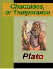 Plato - Charmides, or Temperance