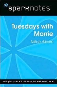 Mitch Albom SparkNotes - Tuesdays with Morrie (SparkNotes Literature Guide Series)