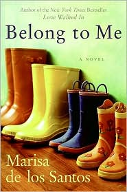 Belong to Me by Marisa de los Santos: Download Cover