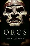 Orcs  by Stan Nicholls (September 2008)