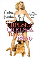Chelsea Chelsea Bang Bang by Chelsea Handler: Download Cover