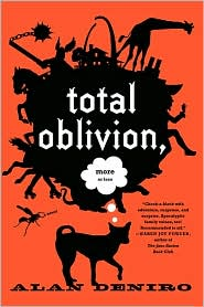 total oblivion more or less by Alan DeNiro.