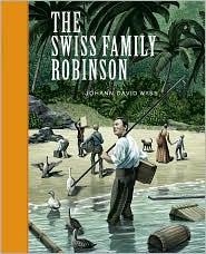 Scott McKowen (Illustrator), Arthur Pober (Afterword) Johann David Wyss - The Swiss Family Robinson (Sterling Unabridged Classics Series)