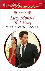 Trish Morey  Lucy Monroe - The Latin Lover