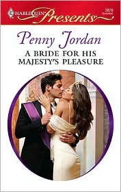 Penny Jordan - A Bride for His Majesty's Pleasure
