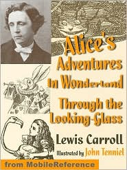Lewis Carroll - Alice's Adventures In Wonderland And Through The Looking Glass. Illustrated.  (Mobi Classics)