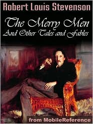 Stevenson, R. L. - The Merry Men And Other Tales And Fables  (Mobi Classics)