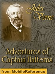 Jules Verne - The Adventures Of Captain Hatteras  (Mobi Classics)