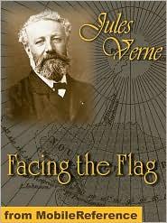 Jules Verne - Facing The Flag  (Mobi Classics)