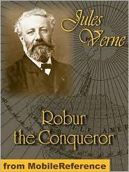 Jules Verne - Robur The Conqueror  (Mobi Classics)