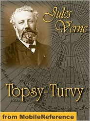 Jules Verne - Topsy-Turvy  (Mobi Classics)