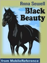Anna Sewell - Black Beauty: The Autobiography Of A Horse  (Mobi Classics)
