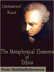 Thomas Kingsmill Abbott (Translator)  Immanuel Kant - The Metaphysical Elements Of Ethics  (Mobi Classics)
