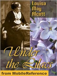 Louisa May Alcott - Under The Lilacs  (Mobi Classics)