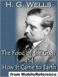 H.G. Wells - The Food Of The Gods And How It Came To Earth (Mobi Classics)