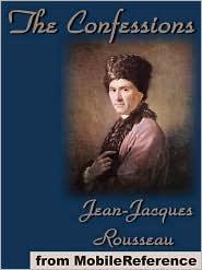 W. Conyngham Mallory (Translator)  Jean-Jacques Rousseau - The Confessions  (Mobi Classics)