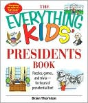 The Everything Kids' Presidents