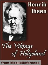 William Archer (Translator)  Henrik Ibsen - The Vikings Of Helgeland (Mobi Classics)