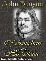 John Bunyan - Of Antichrist, And His Ruin  (Mobi Classics)