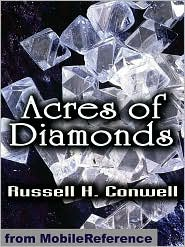 Russell H. Conwell - Acres Of Diamonds: Our Every-Day Opportunities  (Mobi Classics)