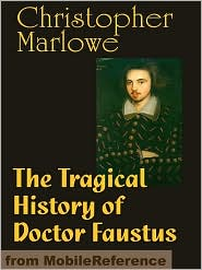 Christopher Marlowe - The Tragical History Of Doctor Faustus (Mobi Classics)