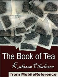 Kakuzo Okakura - The Book Of Tea  (Mobi Classics)