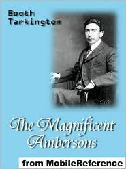 Booth Tarkington - The Magnificent Ambersons  (Mobi Classics)
