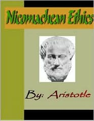 Aristotle - Aristotle:  Nicomachean Ethics