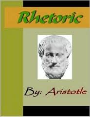 Aristotle - Aristotle:  Rhetoric