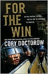 Book Cover Image. Title: For the Win, Author: by Cory  Doctorow