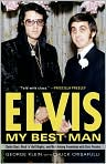 Book Cover Image. Title: Elvis:  My Best Man: Radio Days, Rock 'n' Roll Nights, and My Lifelong Friendship with Elvis Presley, Author: by George Klein,�George Klein,�Chuck Crisafulli
