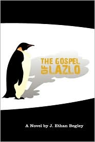 The Gospel of Lazlo by J. Ethan Begley: Book Cover