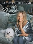 Book Cover Image. Title: My Passion for Design, Author: by Barbra Streisand,�Barbra Streisand