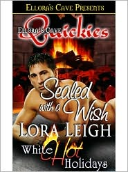 Lora Leigh - Sealed With a Wish