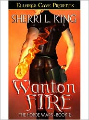 Sherri L. King - Wanton Fire (Horde Wars, Book Two)