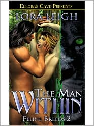 Lora Leigh - The Man Within (Feline Breeds, Book Two)