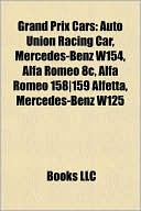 Grand Prix Cars: Auto Union Racing Car, Mercedes-Benz W154, Alfa Romeo