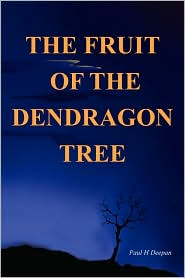 The Fruit of the Dendragon Tree by Paul H Deepan: Book Cover