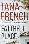 Book Cover Image. Title: Faithful Place, Author: by Tana  French