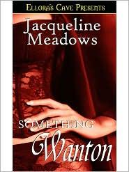 Jacqueline Meadows - Something Wanton