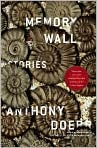 Book Cover Image. Title: Memory Wall, Author: by Anthony Doerr