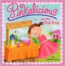 Pinkalicious and the Pink Drink (Pinkalicious Series)