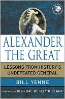 Alexander the Great : lessons from history's undefeated general