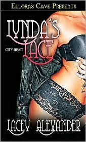 Lacey Alexander - Lynda's Lace (City Heat, Book One)