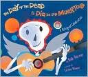 The Day of the Dead (El Día de los Muertos)